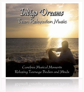 Indigo Dreams: Teen Relaxation Music